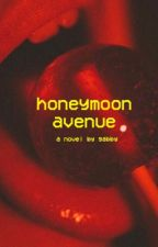 Honeymoon Avenue |  ✓ by GabbyAmbrosio
