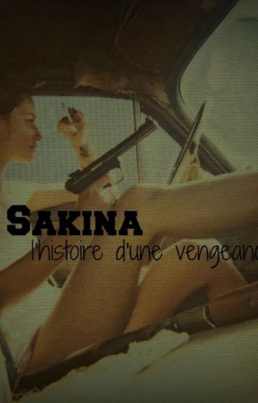 Sakina: l'histoire d'une vengeance.