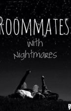 Roommates, with nightmares by 1Jordan1