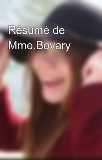 Résumé de Mme.Bovary - Raconteuse de rêves. - Wattpad