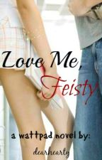 Love Me, Feisty by dearhearty
