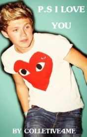P.S I LOVE YOU (One Direction/Niall Horan Fanfiction) by Holly5sauce