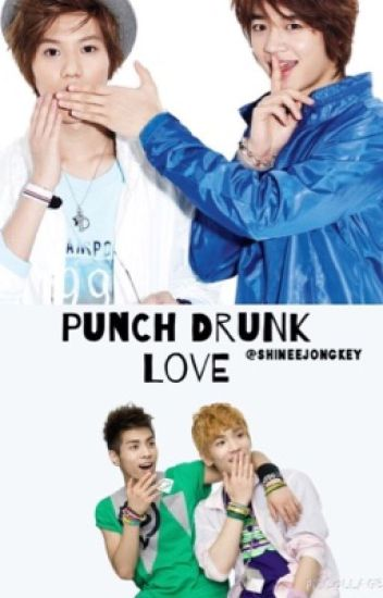Punch Drunk Love (Jongkey/2MIN)