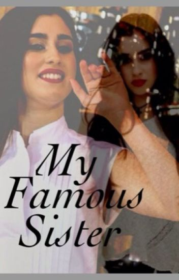 My Famous Sister (Lauren Jauregui / Fifth Harmony Fanfic)