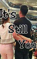 It's still you ♥ by dheaduran