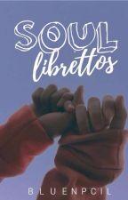 Soul Librettos by bluepncil