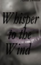 Whisper to the Wind by TheBarrelWriter