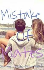 Mistake of Mates by Sthefany