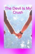 The Devil is my Crush by JoslynKelsey