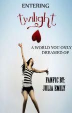 Entering Twilight(fanfiction) by julia-emily