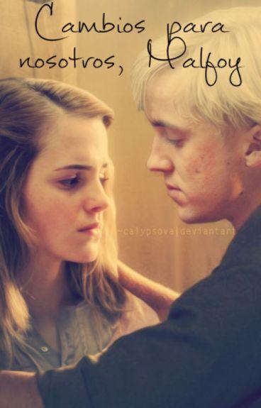 Cambios para nosotros, Malfoy