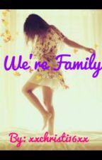 We're Family (Sequel) by xxchristi16xx
