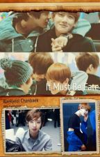 It Must Be Fate^Chanbaek^<YAOI> by Baekhyunee_idklove