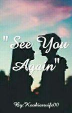See You Again (Matthew y tu) by Kookieswife00