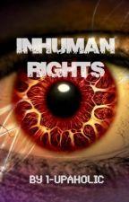 Inhuman Rights by 1-Upaholic