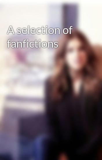 A selection of fanfictions