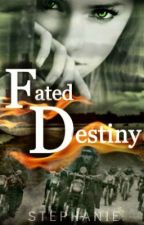 Fated Destiny by StephyBoo