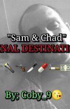 Sam & Chad Final Destination by Coby_9