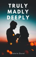 Truly, Madly, Deeply by Ginevraweasley