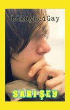 Sarı Şey (Gay) by hikayeciGay