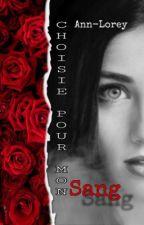 Choisie pour mon sang [En Correction] by FloconsDePlume