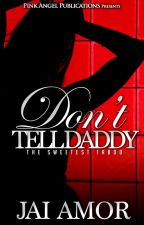 Don't Tell Daddy (Sample) by lolipopmix