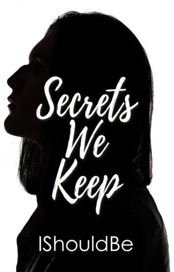 Secrets We Keep