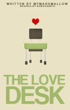 The Love Desk [One-Shot] by myMARSmallow