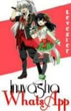 Inuyasha WhatsApp [Completa] by LeveXier