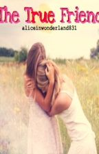 The True Friend by aliceinwonderland831