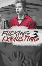Fucking Exhausting 3. (Luke Hemmings) by xwhencalumsmilesx
