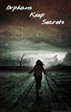 Orphans Keep Secrets by mimilove1022