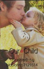 Our Child//Luke Hemmings~tradusă~ by biabianca7121614