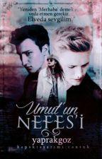 UMUT'UN NEFES'İ (BİTTİ) by Yaprakgoz