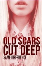 Old Scars Cut Deep by SameDifference