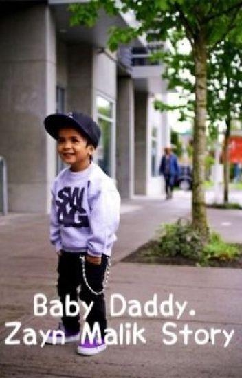 Baby Daddy. (Zayn Malik Story)(GONNA EDIT WHEN IM NOT LAZY.)