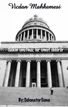 Vicdan Mahkemesi #KadınıYaz by SelenatorSuna