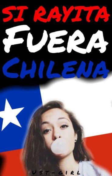 Si Rayita Fuera Chilena
