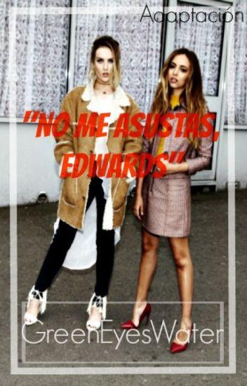 """""""No Me Asustas, Edwards"""" adaptación"""
