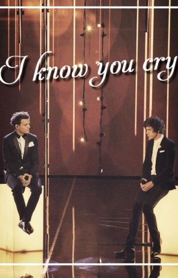 I know you cry I Louis et Harry