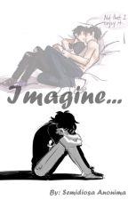 Imagine.. by ImNotPerfectPlz
