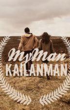 """""""MyMAN KAILANman"""" by LYonHeart___"""