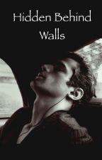 Hidden Behind Walls by PoetWanderess