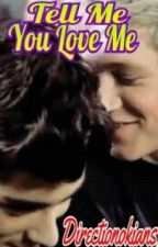 Tell Me You Love Me: A Ziall Horlik Story by Directionoskians