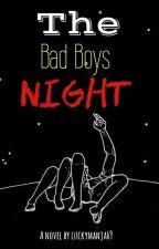 The Bad Boys Night by luckymanja69