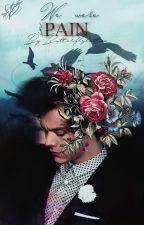 We Were In Pain ✓ | Harry Styles AU by butterflytattoo