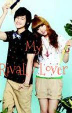 My Rival / Lover (OneShot) by msDontKnowWho