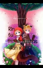 Rin tu m-me gustas (Rin x Len) by Monjx_Pervertidx