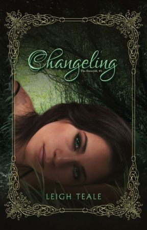 Changeling (The Faewyld #1) by supergirlwrites