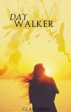 Day Walker by Storyloverwriter